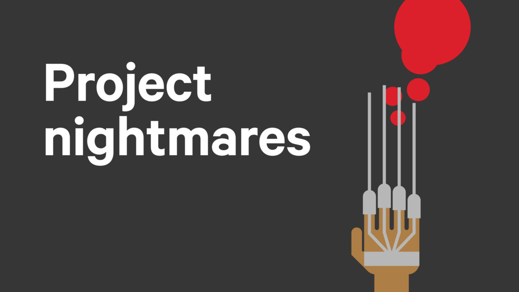 Project nightmares