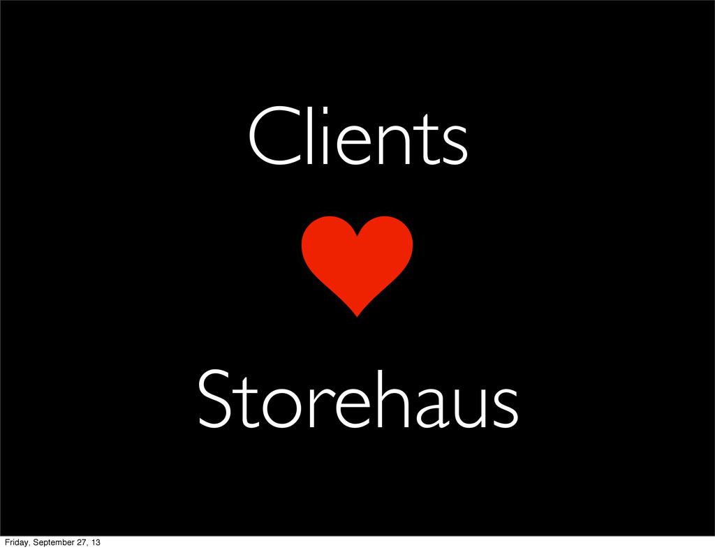Clients Storehaus Friday, September 27, 13
