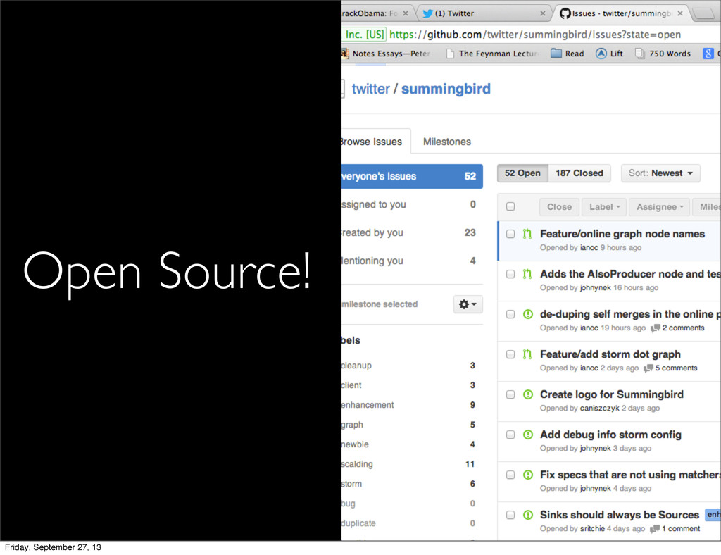 Open Source! Friday, September 27, 13