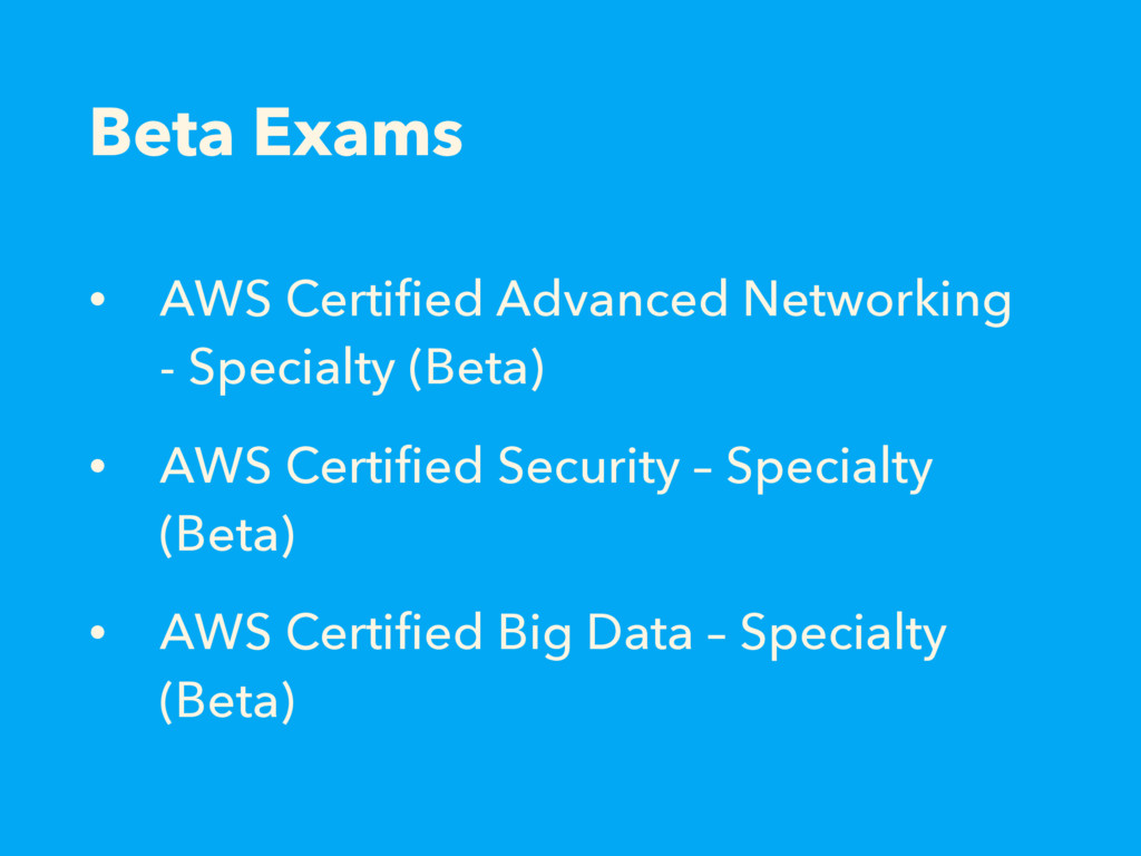 Beta Exams • AWS Certified Advanced Networking -...
