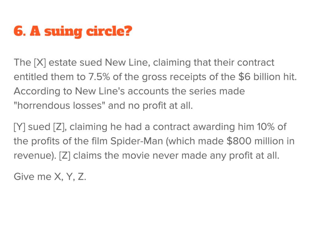 6. A suing circle?