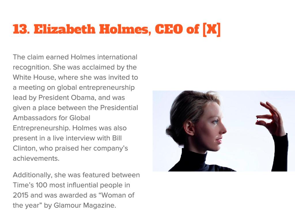 13. Elizabeth Holmes, CEO of [X]