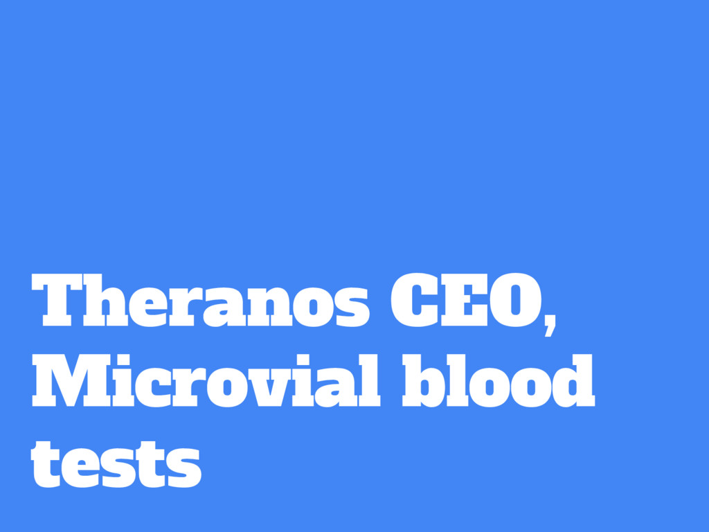Theranos CEO, Microvial blood tests