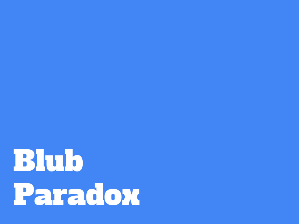 Blub Paradox