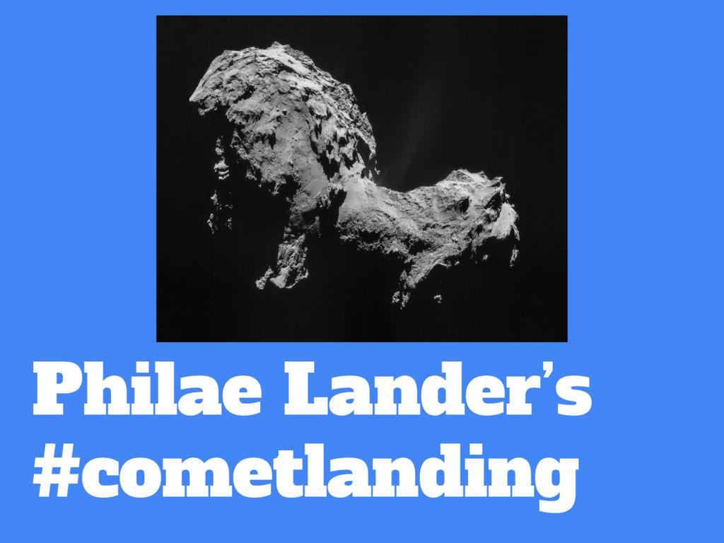 Philae Lander's #cometlanding