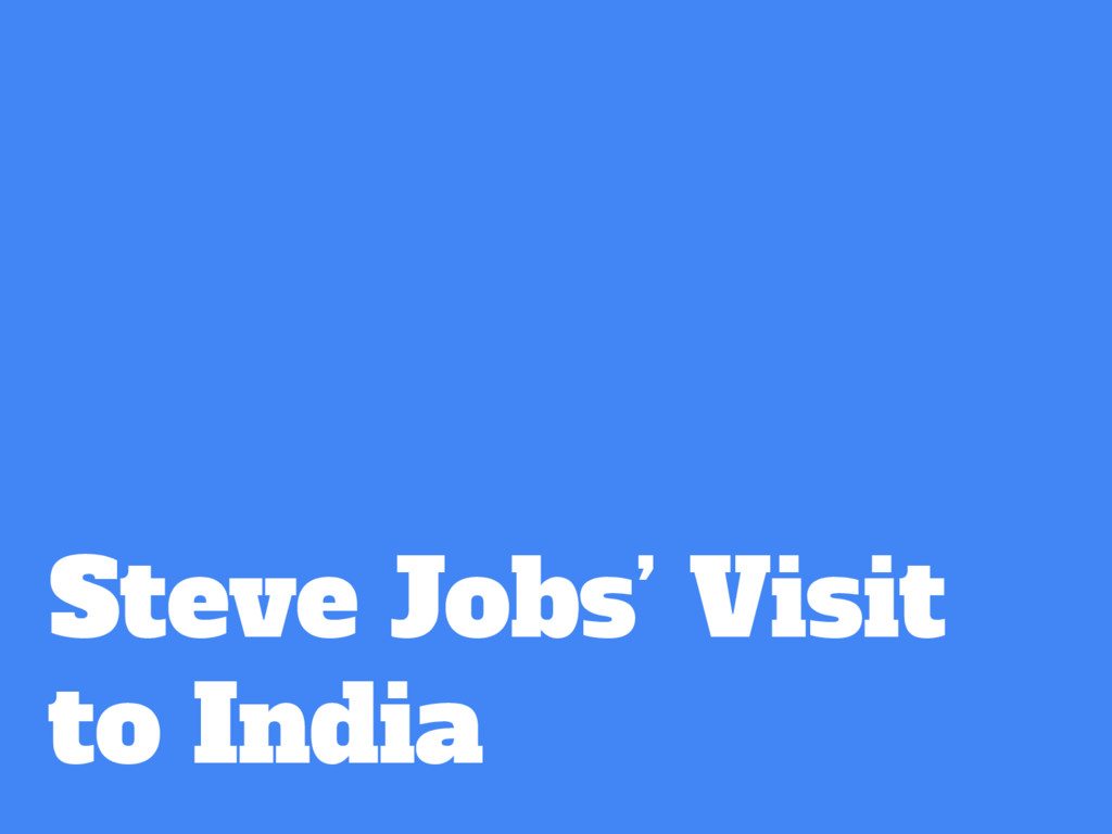 Steve Jobs' Visit to India