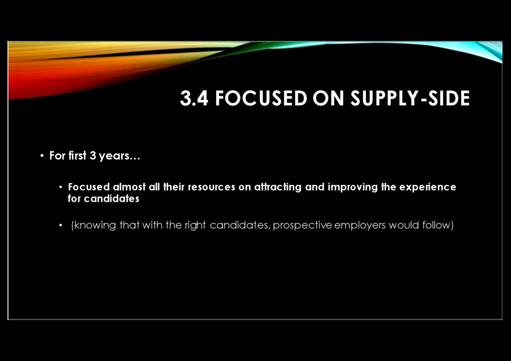 3.4 FOCUSED ON SUPPLY-SIDE • For first 3 years…...