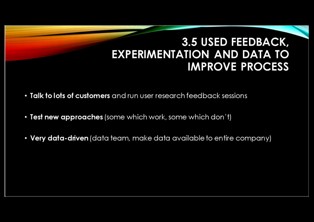 3.5 USED FEEDBACK, EXPERIMENTATION AND DATA TO ...
