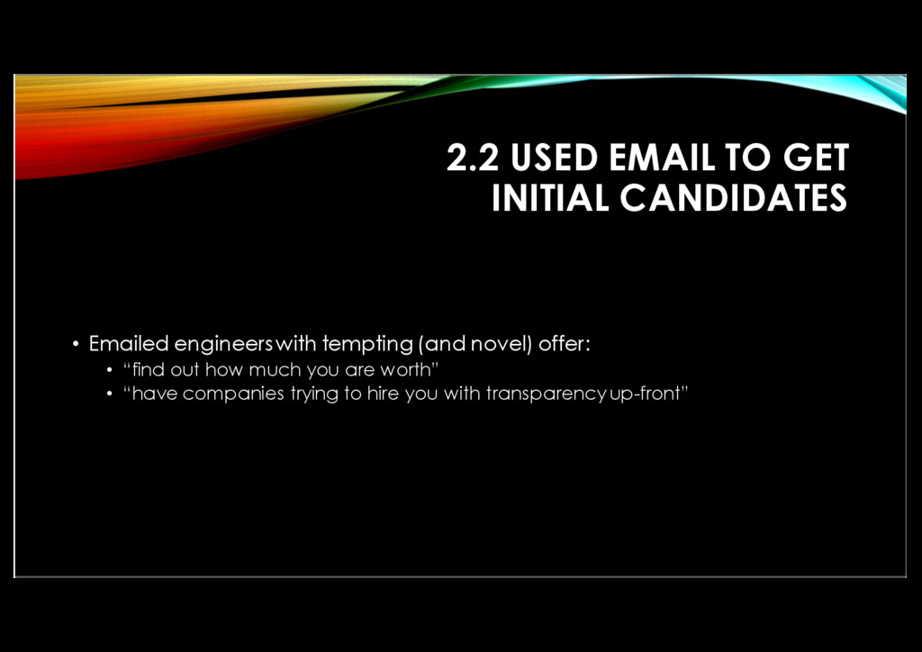 2.2 USED EMAIL TO GET INITIAL CANDIDATES • Emai...
