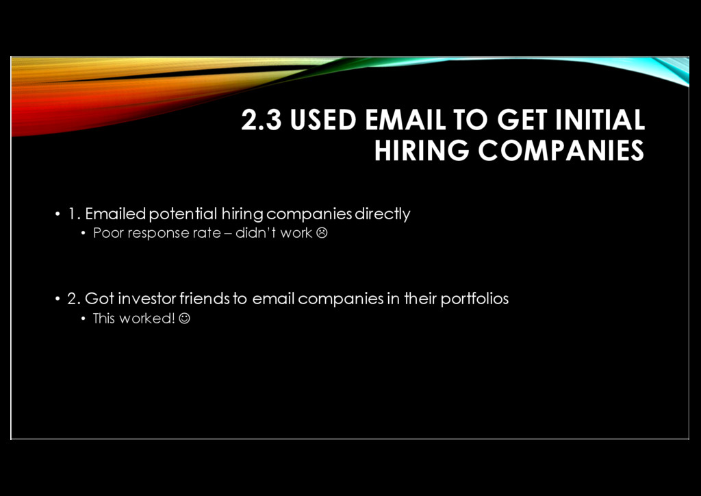 2.3 USED EMAIL TO GET INITIAL HIRING COMPANIES ...