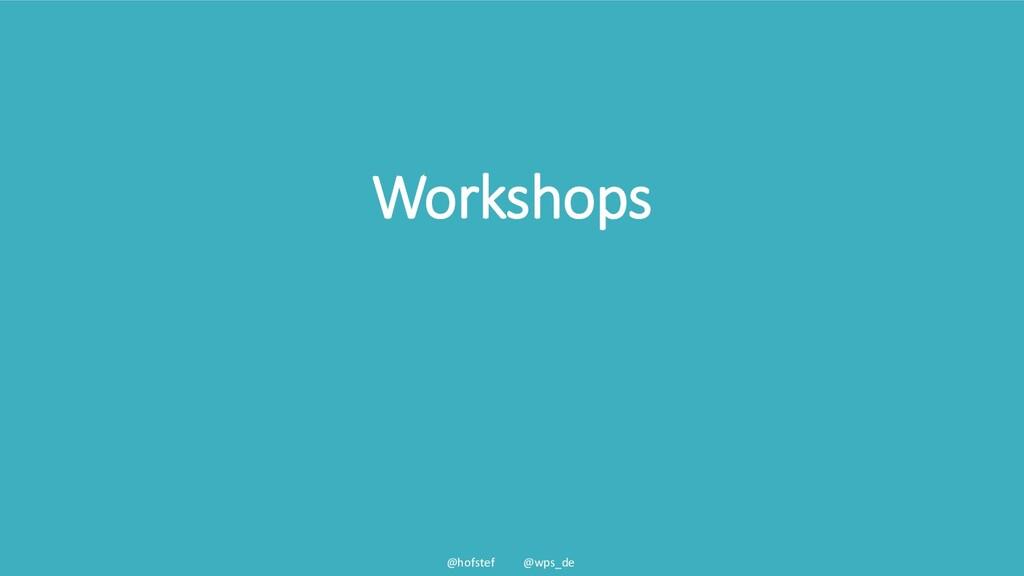 @hofstef @wps_de Workshops
