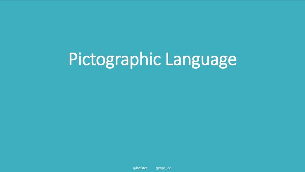 @hofstef @wps_de Pictographic Language