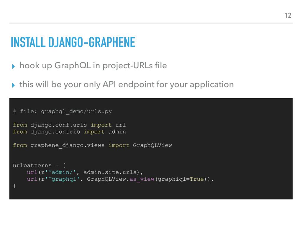 INSTALL DJANGO-GRAPHENE ▸ hook up GraphQL in pr...