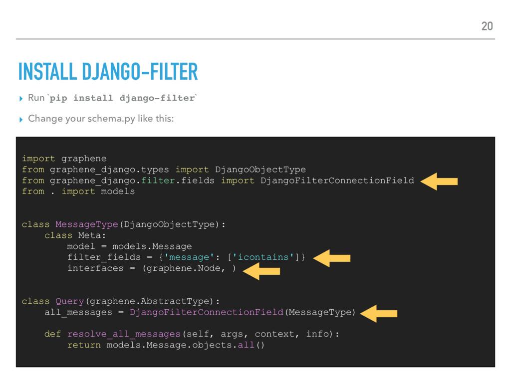 INSTALL DJANGO-FILTER ▸ Run `pip install django...