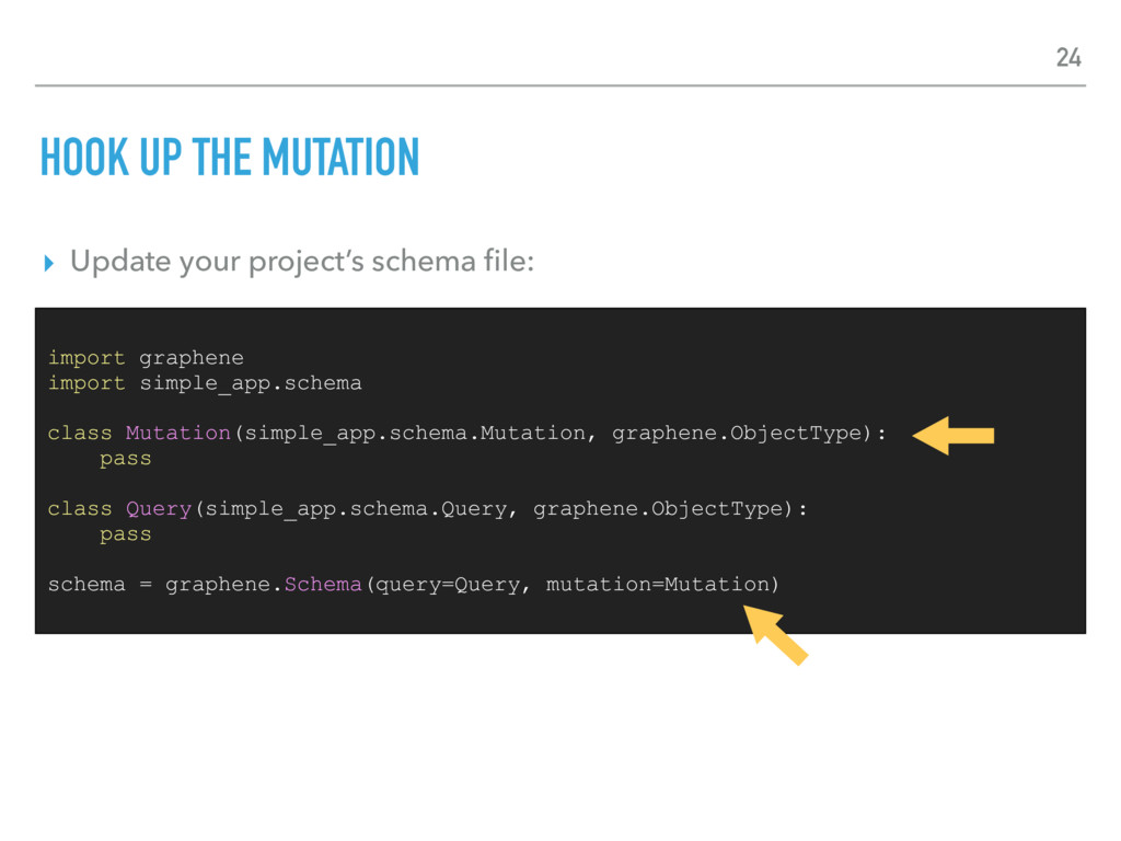 HOOK UP THE MUTATION ▸ Update your project's sc...