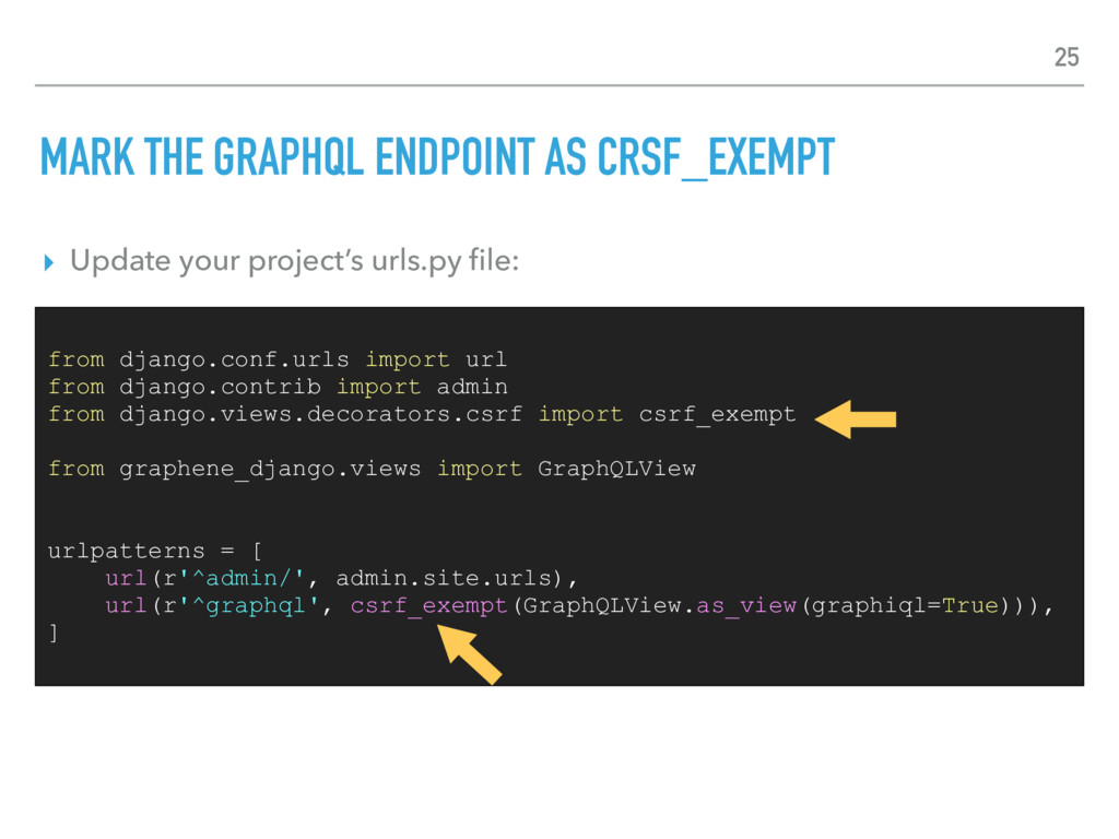 MARK THE GRAPHQL ENDPOINT AS CRSF_EXEMPT ▸ Upda...