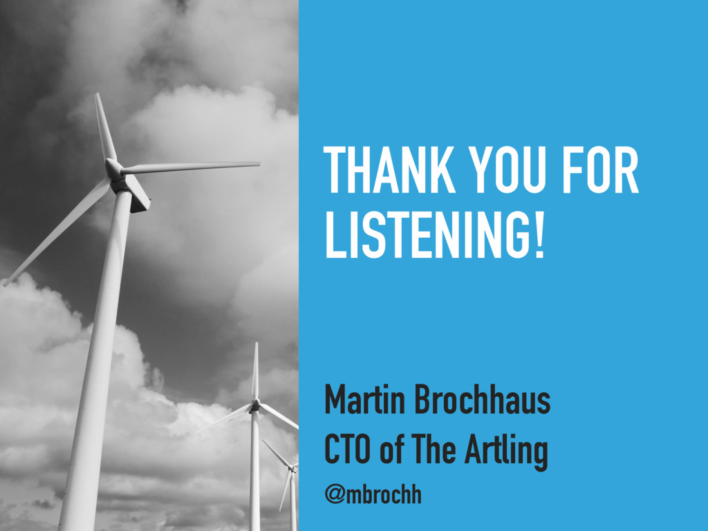 THANK YOU FOR LISTENING! Martin Brochhaus CTO o...