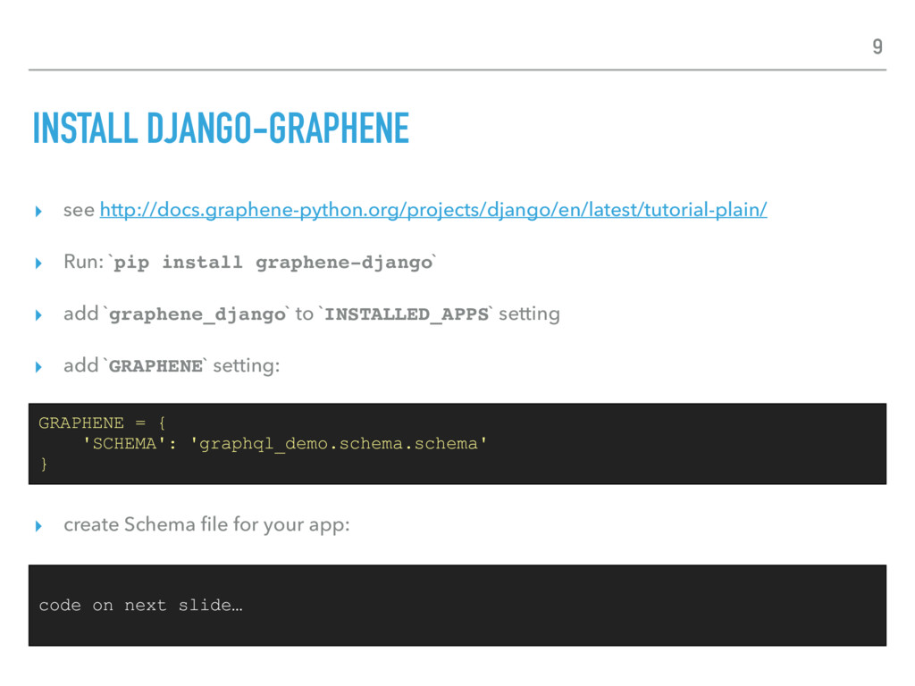 INSTALL DJANGO-GRAPHENE ▸ see http://docs.graph...