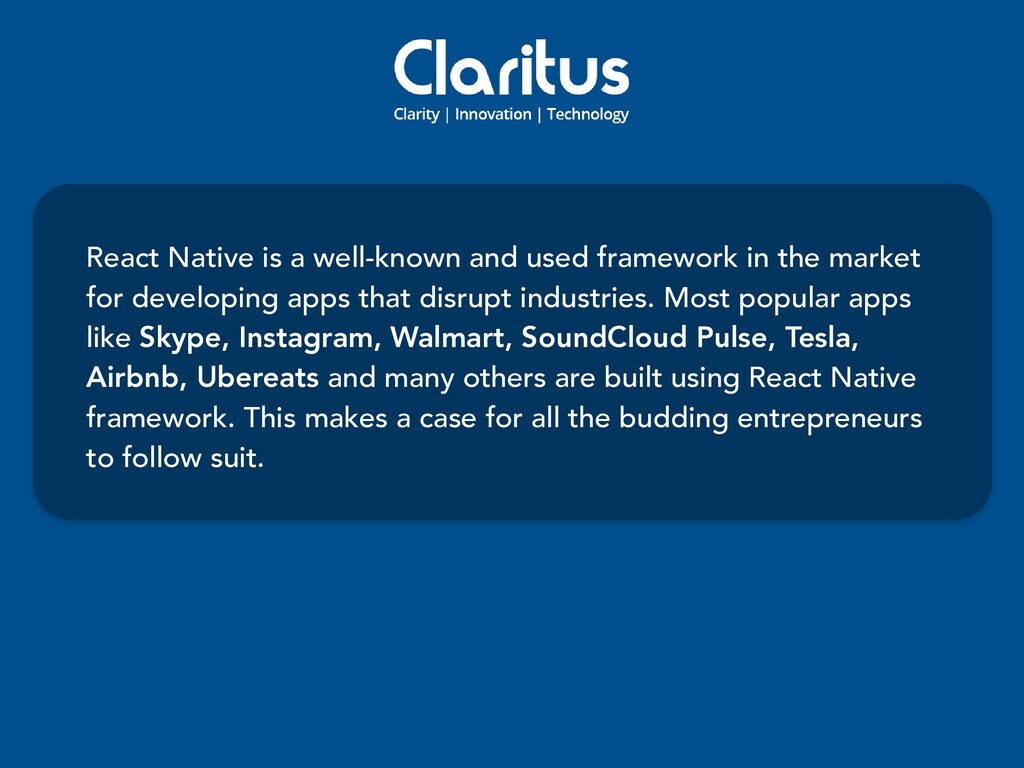 React Native is a well-known and used framework...