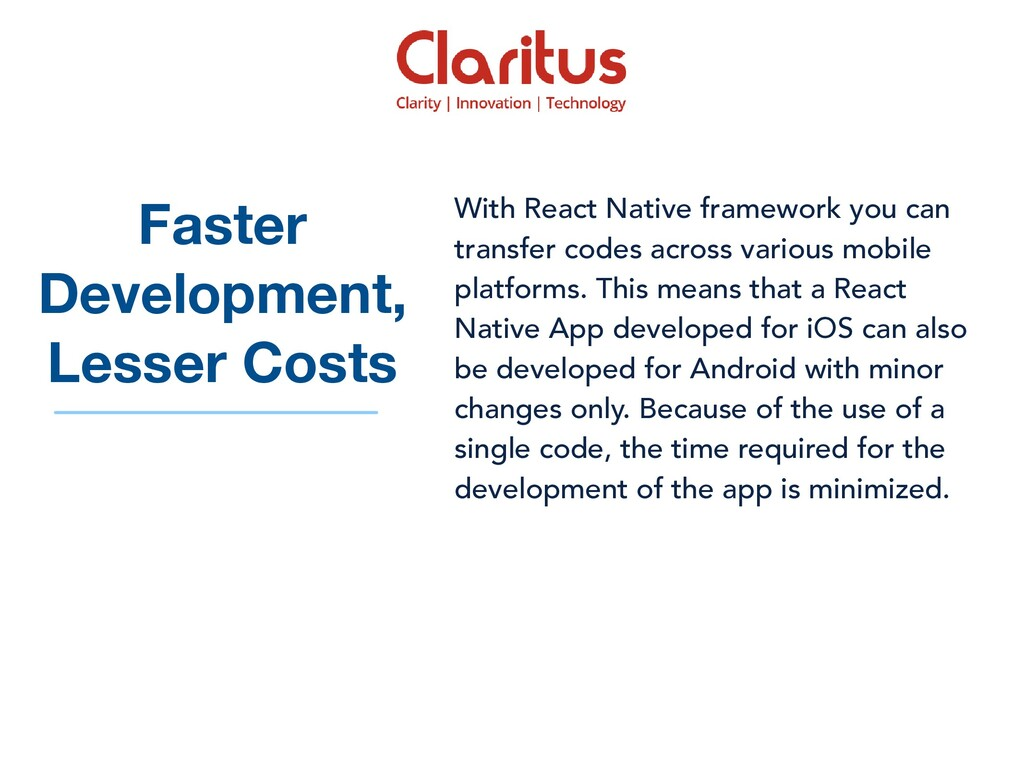 With React Native framework you can transfer co...