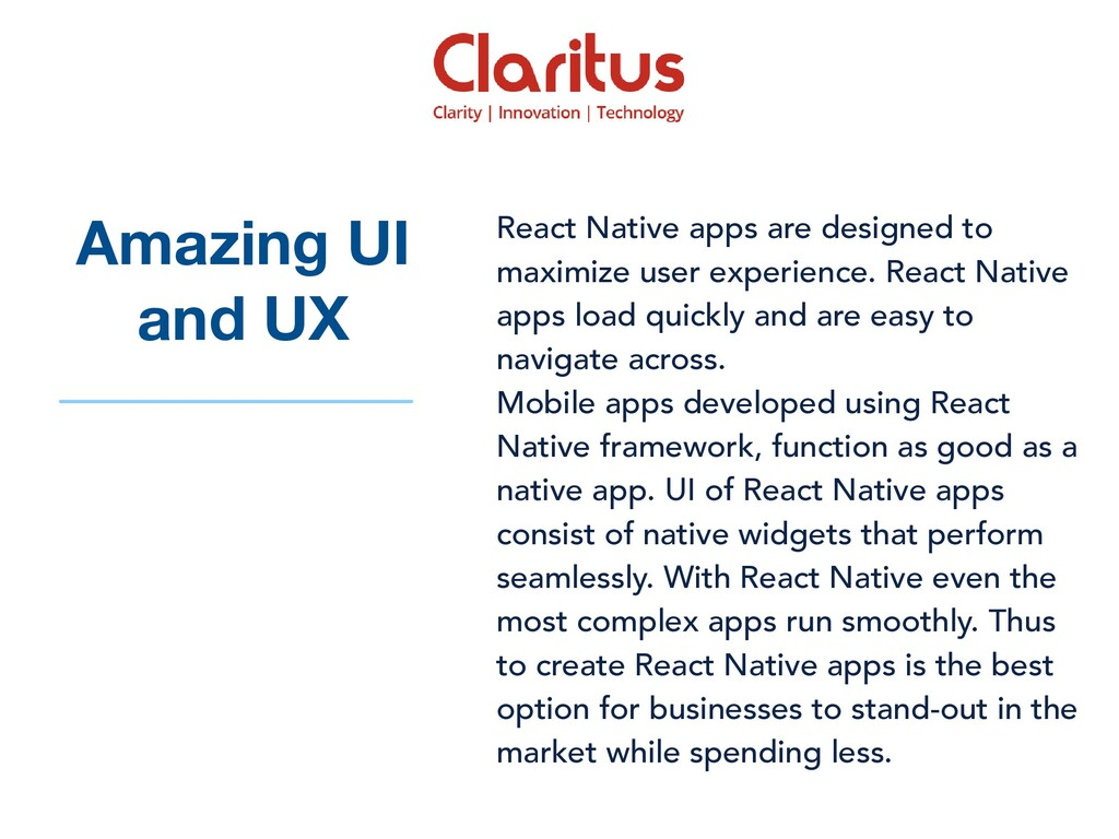 React Native apps are designed to maximize user...