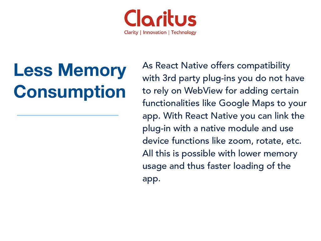 As React Native offers compatibility with 3rd p...