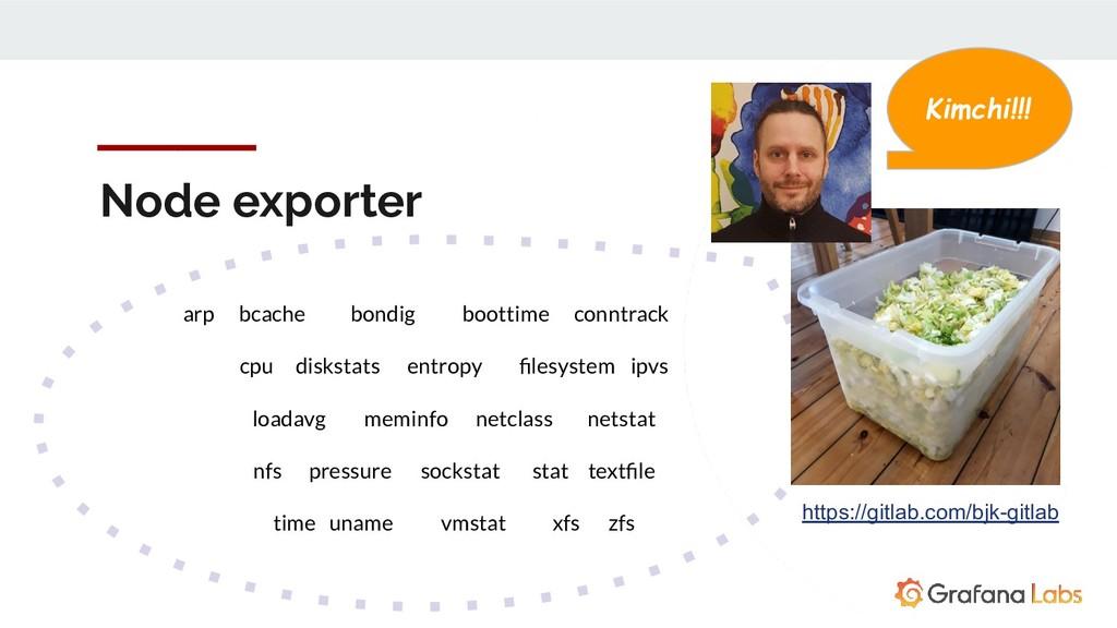 Node exporter arp bcache bondig boottime conntr...