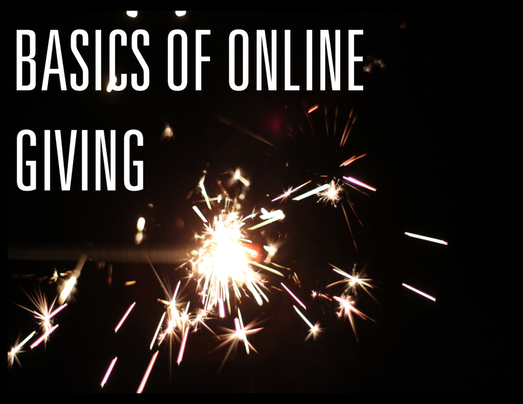 BASICS OF ONLINE GIVING