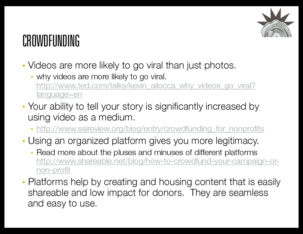 CROWDFUNDING • Videos are more likely to go vi...