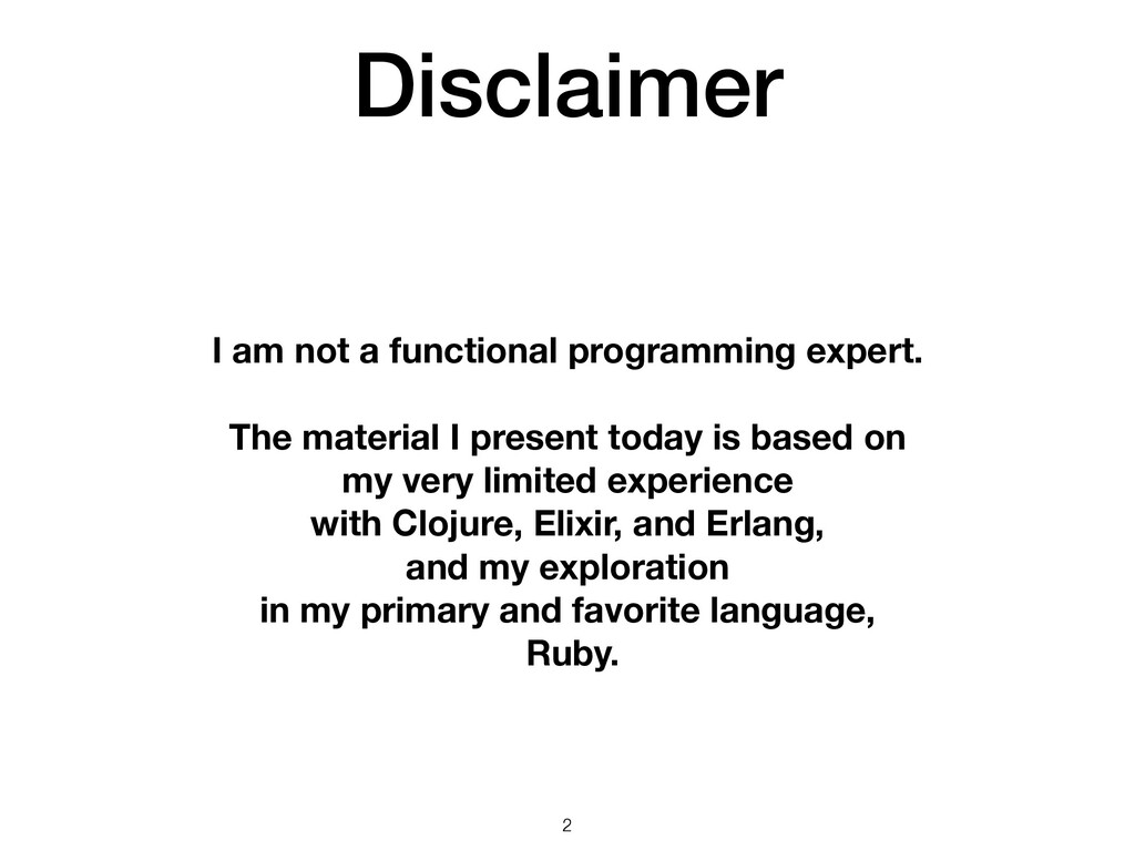 Disclaimer 2 I am not a functional programming ...