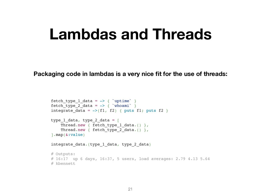 Lambdas and Threads 21 Packaging code in lambda...