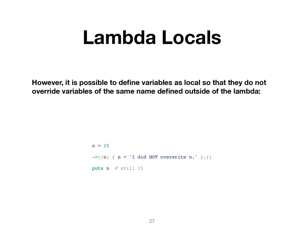 27 Lambda Locals However, it is possible to defi...
