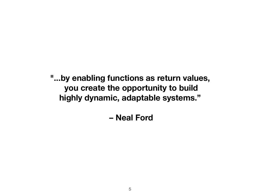 """5 """"...by enabling functions as return values, y..."""