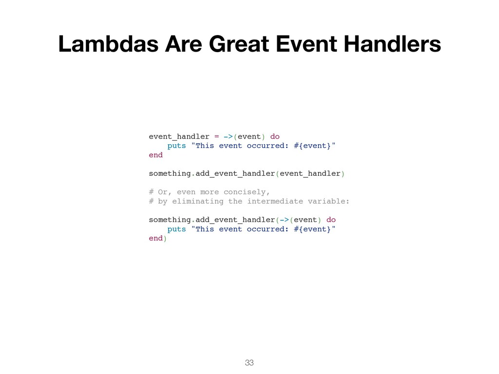 33 Lambdas Are Great Event Handlers event_handl...