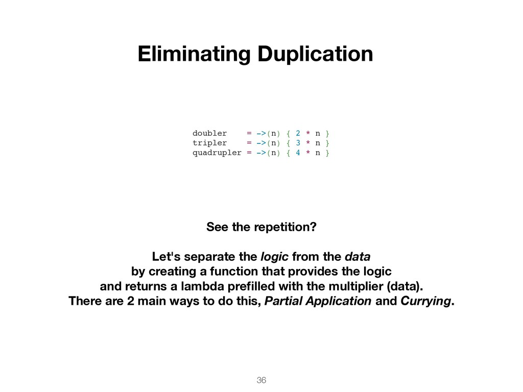 36 Eliminating Duplication See the repetition? ...