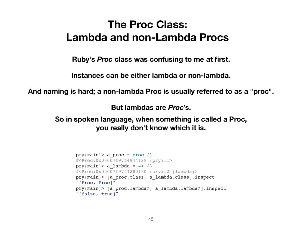 45 The Proc Class: Lambda and non-Lambda Procs ...