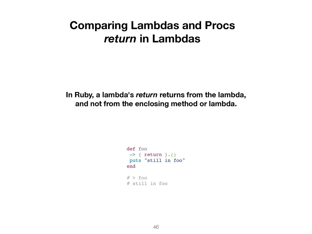 46 Comparing Lambdas and Procs return in Lambda...