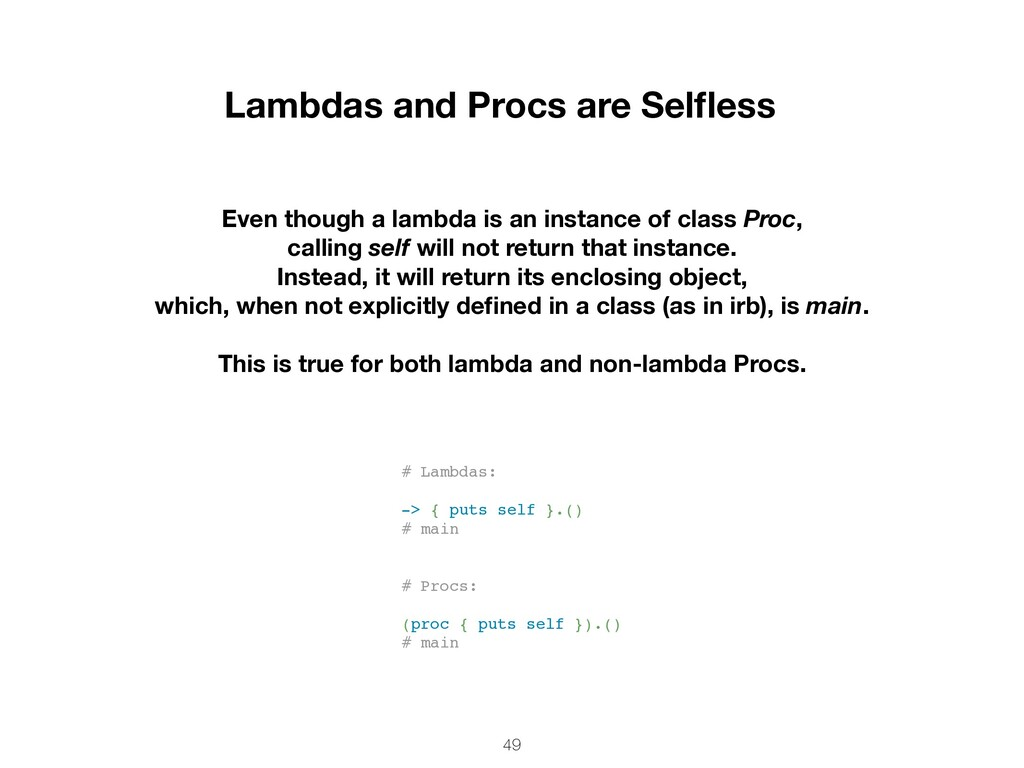49 Lambdas and Procs are Selfless Even though a ...