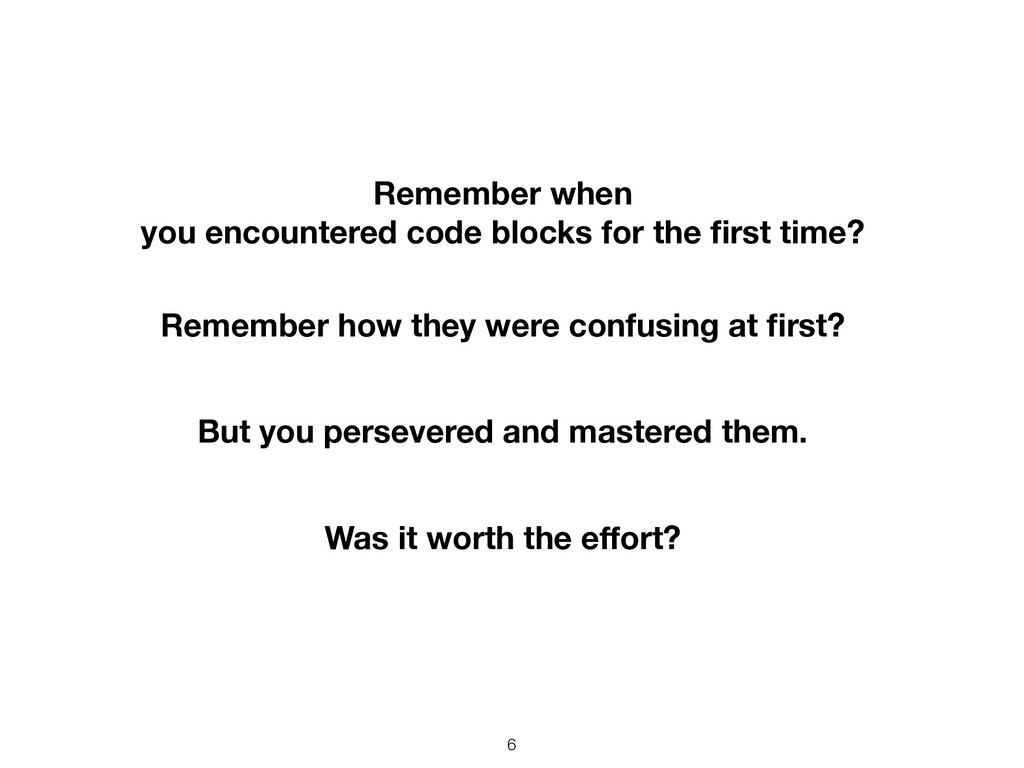 6 Remember when you encountered code blocks for...