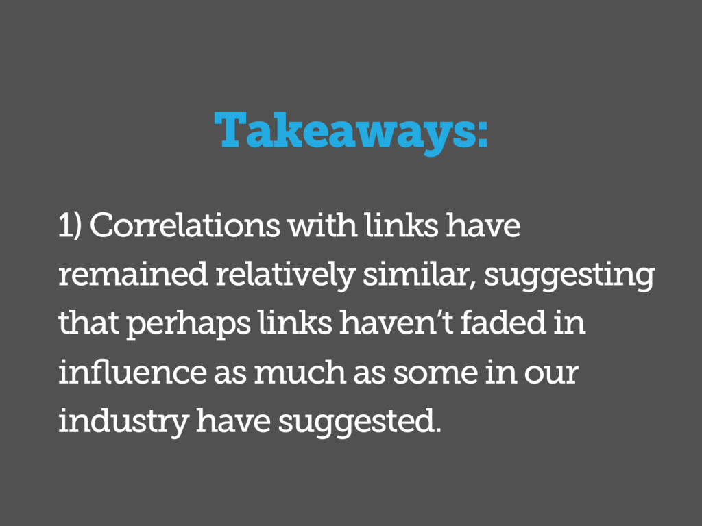 1) Correlations with links have remained relati...
