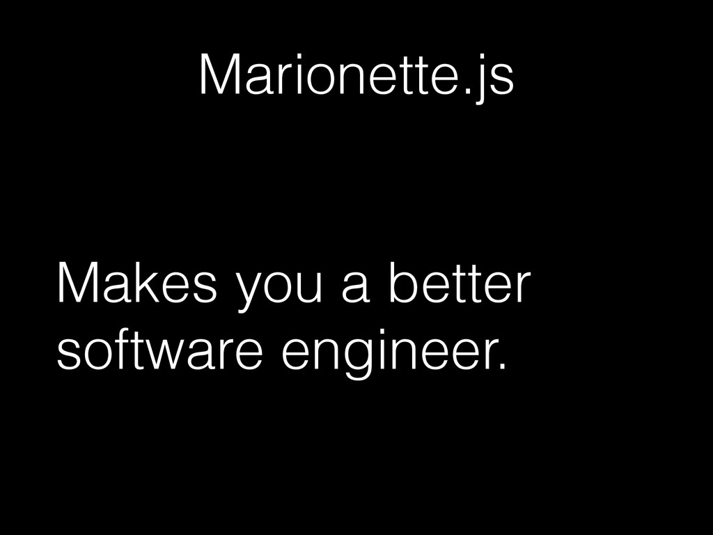 Marionette.js Makes you a better software engin...