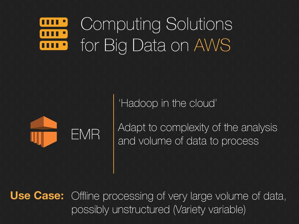 Computing Solutions for Big Data on AWS EMR 'Ha...