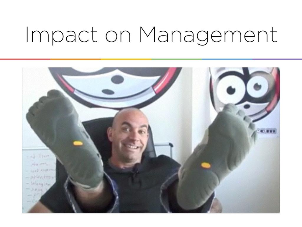 Impact on Management