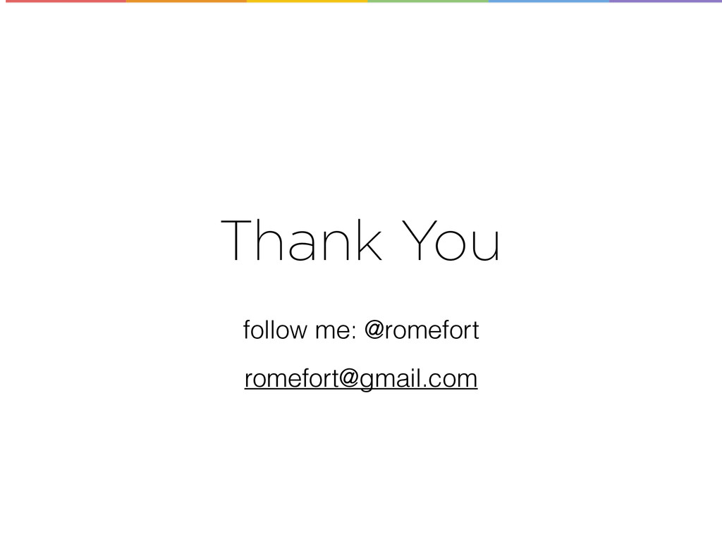Thank You follow me: @romefort romefort@gmail.c...