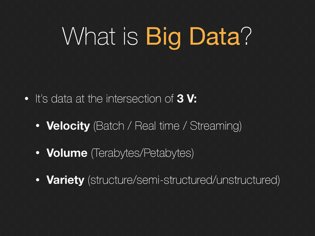 What is Big Data? • It's data at the intersecti...