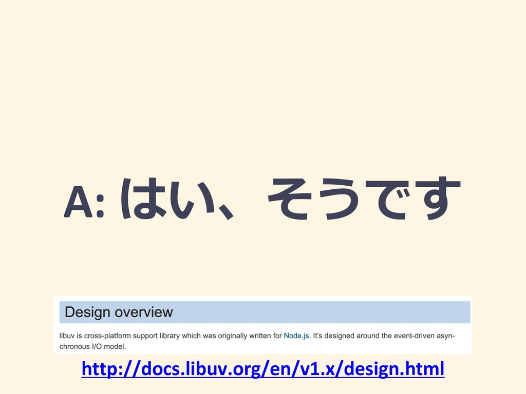 A:  http://docs.libuv.org/en/v1.x/design...