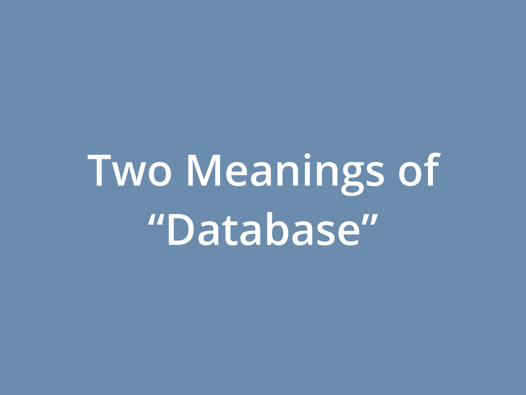 """Two Meanings of """"Database"""""""