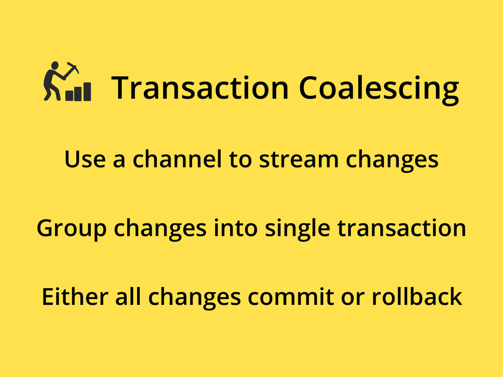 Use a channel to stream changes Transaction Coa...