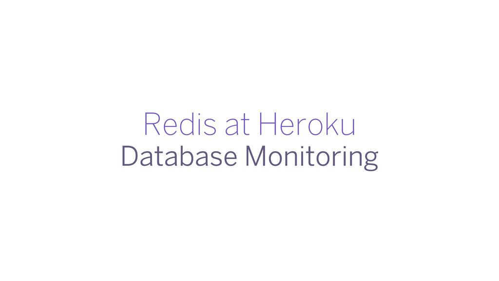 Redis at Heroku Database Monitoring