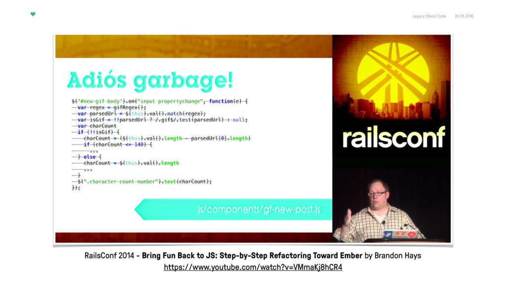Legacy (Rails) Code 24.05.2016 RailsConf 2014 -...